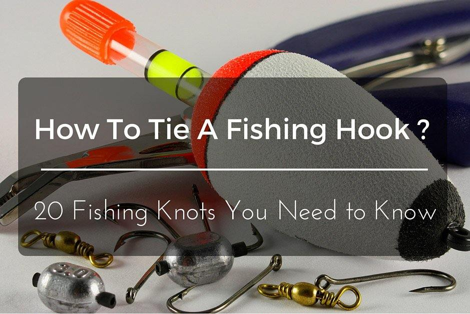 How to tie a fishing hook 20 fishing knots you need to know for How to tie a fishing lure