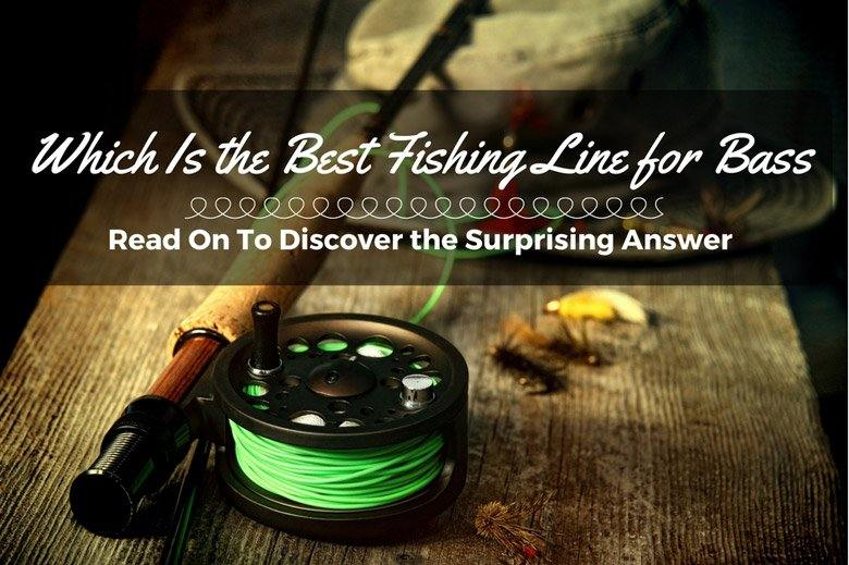 The best fishing line for bass read on to discover the for What is the best fishing line