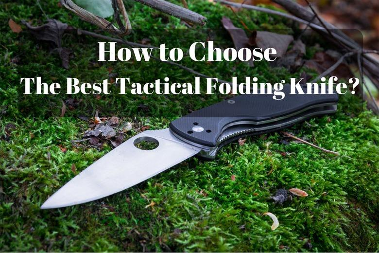 Which Are the Best Tactical Folding Knife and Where You Can Buy Them