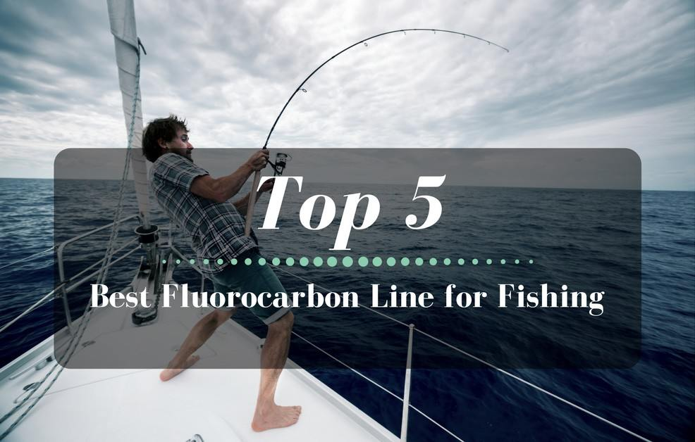 Top 5 best fluorocarbon line for fishing for Best fishing line