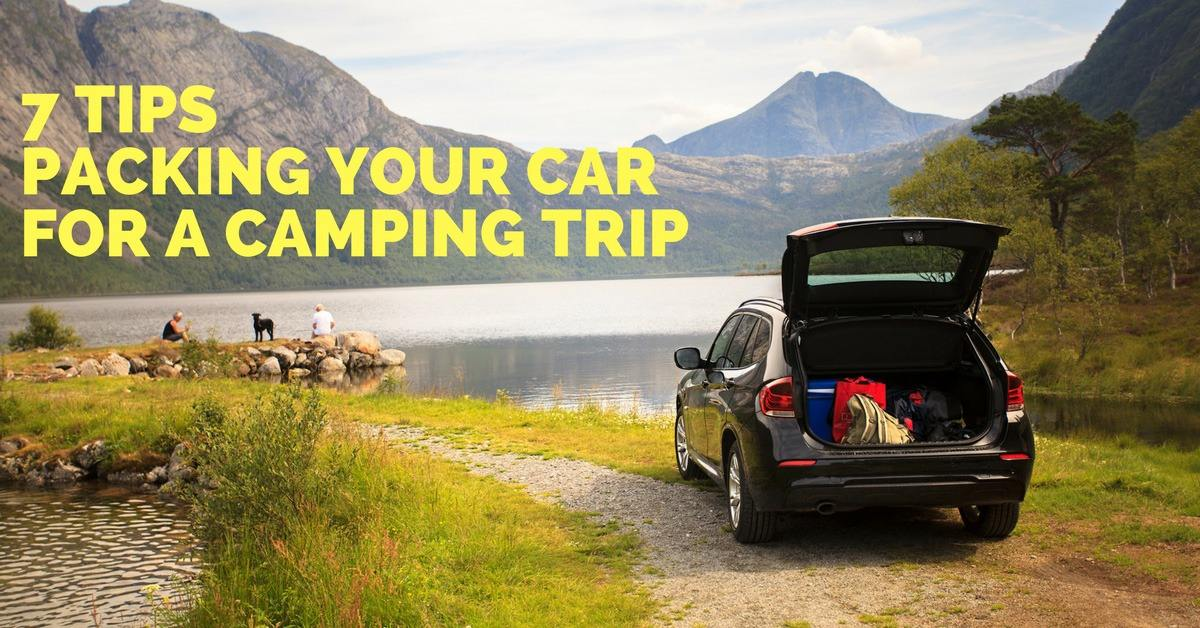 7 Tips for Packing Your Car for a Camping Trip
