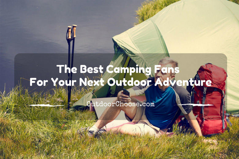 The Best Camping Fans for Your Next Outdoor Adventure