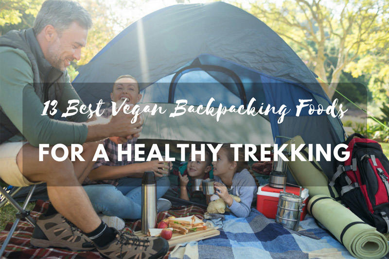 The 13 Best Vegan Backpacking Foods for a Healthy Trekking