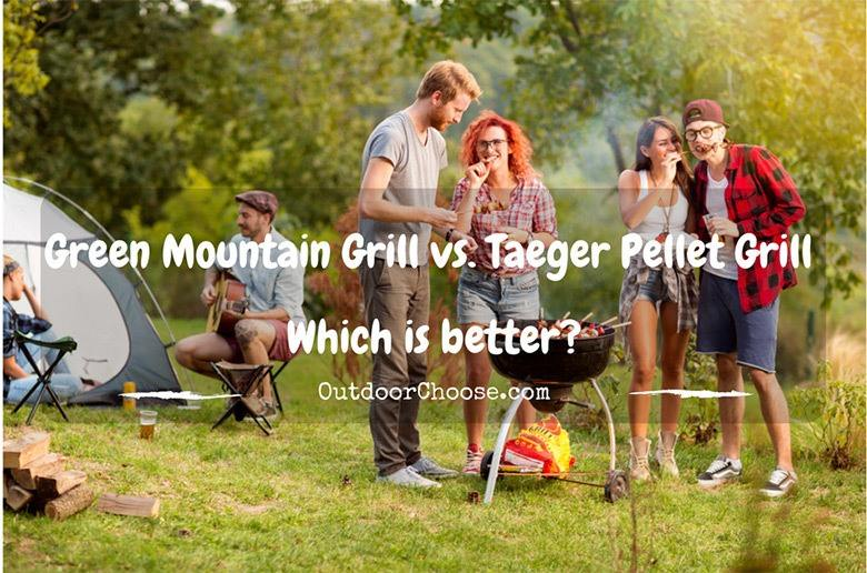 Green Mountain Grill vs. Taeger Pellet Gril– Which is better?