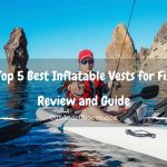 Our Top 5 Best Inflatable Vests for Fishing – Review and Guide